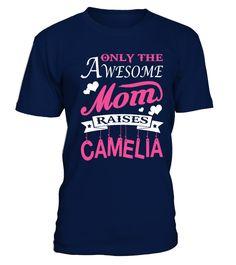 Awesome Mom Raises Camelia  #gift #idea #shirt #image #funny #job #new #best #top #hot #hospital