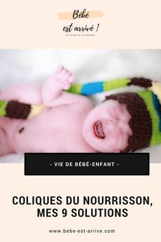 Les coliques du nourrisson, mes 9 solutions Baby Schedule, Baby Co, Baby Hacks, Baby Tips, Kids And Parenting, New Baby Products, Massage, Maternity, Education