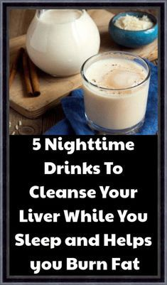 5 Nighttime Drinks To Cleanse Your Liver While You Sleep and Helps you Burn Fat - Healthy Lifestyle Tips