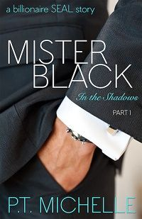 Mister Black: A Billionaire SEAL Story (In the Shadows, Book By P. Michelle / Genre: Romance, Literary Fiction / Rating: out of 5 stars Love Book, Book 1, Dream Book, Best Seller Libros, Good Books, Books To Read, Don Juan, What To Read, Movies