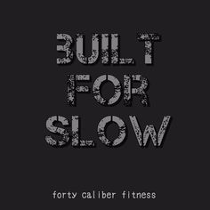 Built for slow. Yes, speed kills, but not if its too weak to fight when it gets there! Athlete, Motivation, Fitness, Gymnastics, Health Fitness, Rogue Fitness, Inspiration