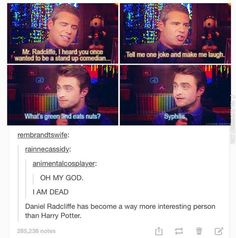 Daniel radcliffe, god, and harry potter: mr. radcliffe, i heard you My Tumblr, Tumblr Funny, Funny Memes, Jokes, Funny Tips, Stand Up Comedians, Tyler Posey, Daniel Radcliffe, Harry Potter Memes