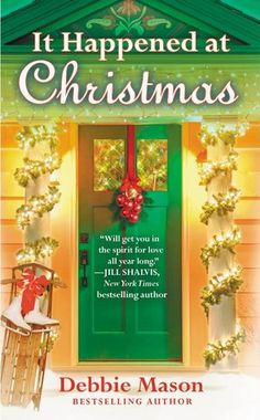 Book Reviews | Open Book Society | IT HAPPENED AT CHRISTMAS (CHRISTMAS, COLORADO, BOOK #3) BY DEBBIE MASON: BOOK REVIEW