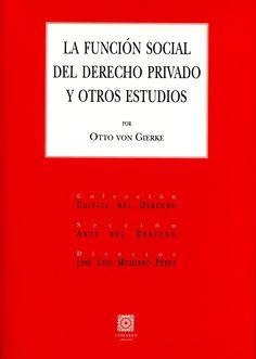 La función social del derecho privado y otros estudios / por Otto von Gierke.     Comares, 2015