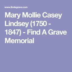 Mary Mollie Casey Lindsey (1750 - 1847) - Find A Grave Memorial