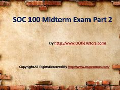 SOC 100 Midterm Exam Part 2 UopeTutors- Correct answers are just a click away. Get instant help and 100% correct answers to MKT 578 Week 6 Public Relations Plan New Assignments 24x7 from learned professionals in statistics and other relevant fields.
