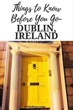 Things to Know Before You Go - Dublin, Ireland.