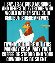 Foghorn Leghorn Quotes, Funny Thoughts, Good Morning, Jokes, Family Guy, Sayings, Fictional Characters, Art, Buen Dia