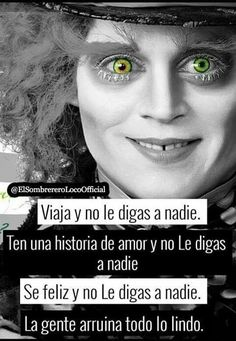 we are crazy Inspirational Phrases, Motivational Phrases, Sad Love, Spanish Quotes, Johnny Depp, Sentences, Love Quotes, Poems, Funny Memes