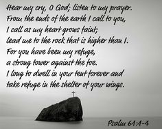 Psalm 61:1-4 Psalm 61, Love The Lord, Gods Love, Shadow Of The Almighty, Pray Without Ceasing, Inspirational Prayers, Walk By Faith, Spiritual Quotes, Bible Verses
