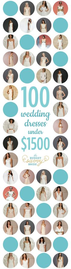 100 Gorgeous Wedding Gowns under $1500 -- A must-save list of amazing wedding dresses for brides on a budget!