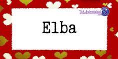 Conoce el significado del nombre Elba #NombresDeBebes #NombresParaBebes #nombresdebebe - http://www.tumaternidad.com/nombres-de-nina/elba/