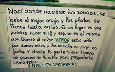 YO NACÍ EN #CANTABRIA Y TÚ?  Si te sientes identificado con este cartel COMPÁRTELO!  http://ift.tt/1qZiMJE