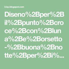 Diseno%2Bper%2Bil%2Bpunto%2Bcroce%2Bcon%2Bluna%2Be%2Borsetto-%2Bbuona%2Bnotte%2Bper%2Bi%2Bbimbi%2Ba%2Bcross%2Bstich