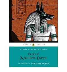 Tales of Ancient Egypt  Michael Rosen