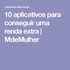 10 aplicativos para conseguir uma renda extra   MdeMulher