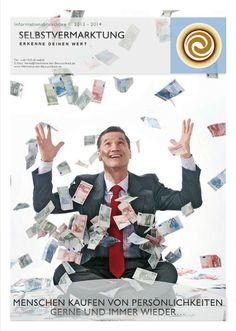Selbstvermarktung - Menschen kaufen von Persönlichkeiten gerne und immer wieder: Informationsbroschüre © 2012 - 2014