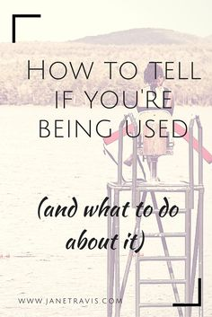 Self Esteem Tips: Do you feel like you are being taken advantage of? Then click through and read 'How to tell if you're being used (and what to do about it)' and learn how to protect yourself