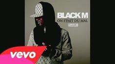 Black M - On s'fait du mal (audio)