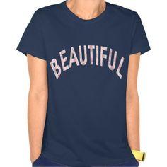Beautiful Tee Shirt #Beautiful #TeeShirt #custommadetshirts #supermantshirts #superherotshirts #sciencetshirts
