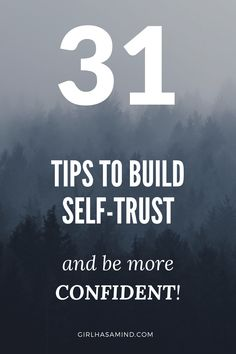 Trusting Yourself: 31 Tips To Build Self-Trust And Be More Confident - Girl Has a Mind