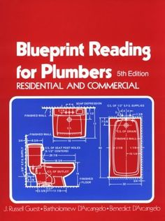 Blueprint Reading for Plumbers in Residential & Commercial (Blueprint Reading Series) by Guest. $156.95. Edition - 5. Publication: January 1, 1989. Publisher: Delmar Cengage Learning; 5 edition (January 1, 1989)