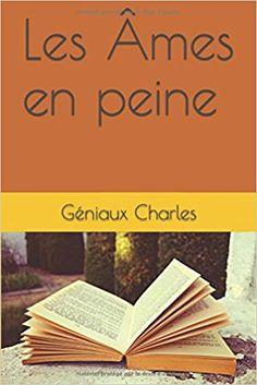 Amazon.fr - Les Âmes en peine - Géniaux Charles - Livres