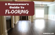 Homeowners Guide to Flooring #flooring #newconstruction #homeimprovement http://robertscc.com/a-homeowners-guide-to-flooring-options/