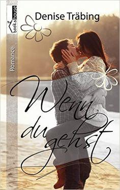 Wenn du gehst eBook: Denise Träbing: Amazon.de: Bücher