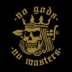 No Gods No Masters None by Deniart's Artist Shop Kritzelei Tattoo, God Tattoos, Human Nature Quotes, Afrika Corps, Skeleton Art, Arte Horror, Personalized T Shirts, Skull Art, Graphic