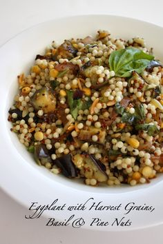 "Eggplant with Harvest Grains, Basil & Pine Nuts, aka ""WWMD?"""