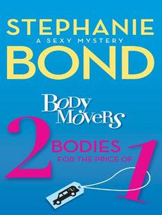 Body Movers: 2 Bodies for the Price of 1 (A Body Movers Novel) by Stephanie Bond http://www.amazon.com/dp/B00A9V3J4E/ref=cm_sw_r_pi_dp_Tns4vb1Z6GBG0