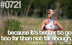 if you feel good, keep going!