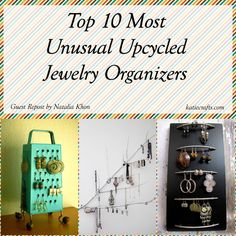 Top 10 Unusual Upcycled Jewelry Organizers on Katie Crafts; https://katiecrafts.com