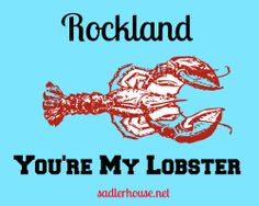 You bettah believe it. Rockland Maine