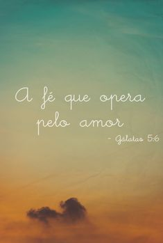 Amar é o maior ato de fé. To love is the biggest act of faith.                                                                                                                                                      Mais