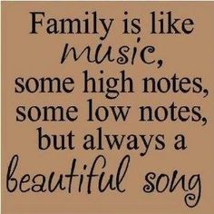 Family is like music...