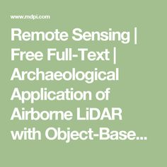 Remote Sensing | Free Full-Text | Archaeological Application of Airborne LiDAR with Object-Based Vegetation Classification and Visualization Techniques at the Lowland Maya Site of Ceibal, Guatemala