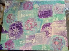 """""""Love is enough"""" Acrylic on canvas by February Grace 24X16"""