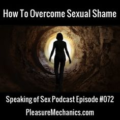 How To Overcome Sexual Shame: A 5 Step Process. Click for a free podcast episode!