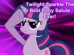Twilight Sparkle The Best Pony Salute Ever!