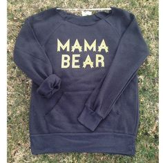 "Adult ""Mama Bear"" True Black-in love with this sweatshirt. I feel like a mama bear sometimes."