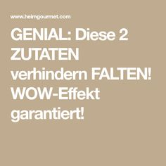 GENIAL: Diese 2 ZUTATEN verhindern FALTEN! WOW-Effekt garantiert!
