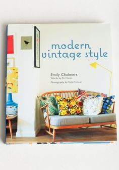 "@Morgan Trinker    Thought of you!      Modern Vintage Style Interior Design Book 29.99 at shopruche.com. We are inspired by Emily Chalmers' stylistic advice on how to create a vintage style with a contemporary touch. Full of inspiring photos for every nook of every room, soon you'll have a cozy modern vintage nest all your own.  Hardcover, 9"" x 10.25"", 160 pages, Chronicle Books, ,"