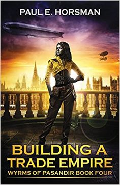 Buy Building A Trade Empire by Paul E. Horsman and Read this Book on Kobo's Free Apps. Discover Kobo's Vast Collection of Ebooks and Audiobooks Today - Over 4 Million Titles! Book Series, Book 1, This Book, John Savage, Sisters Book, Fantasy Story, Mind Tricks, Book Publishing, My Books