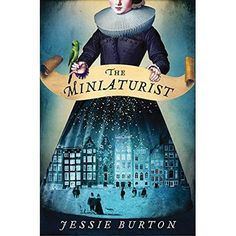 "Read ""The Miniaturist A Novel"" by Jessie Burton available from Rakuten Kobo. Now a television miniseries, as seen on Masterpiece on PBS Set in seventeenth century Amsterdam—a city ruled by glitteri. Best Book Club Books, New Books, Good Books, Books To Read, Emma Donoghue, Living In Amsterdam, Book Suggestions, Book Recommendations, Play"