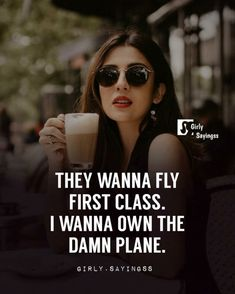 They wanna fly firtst class Bossy Quotes, Babe Quotes, Girly Quotes, Badass Quotes, Mood Quotes, Classy Girl Quotes, Quotes Quotes, Positive Attitude Quotes, Attitude Quotes For Girls