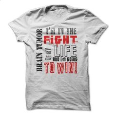 Brain Tumor - Im in the fight of my life - #champion hoodies #design shirts. SIMILAR ITEMS => https://www.sunfrog.com/Faith/Brain-Tumor--Im-in-the-fight-of-my-life.html?60505