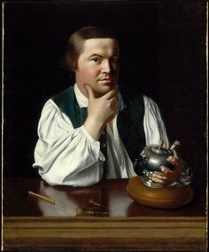 """Paul Revere 1768 John Singleton Copley, American, 1738–1815 - """"Paul Revere is Copley's only finished portrait of an artisan dressed in shirtsleeves and shown at work. . ."""""""