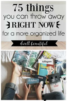 75 Things to Throw Away and Declutter for a More Organized Life - Dwell Beautiful